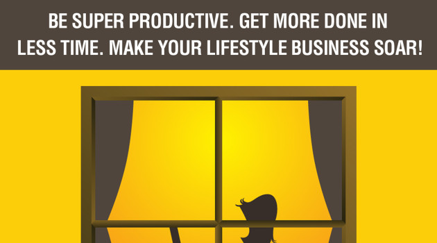 [Free] Online Business Productivity: Be Super Productive. Get More Done in Less Time. Make Your Lifestyle Business Soar!